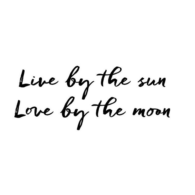 LIVE BY THE SUN.. LOVE BY THE MOON.. Happy monday everyone!! xx