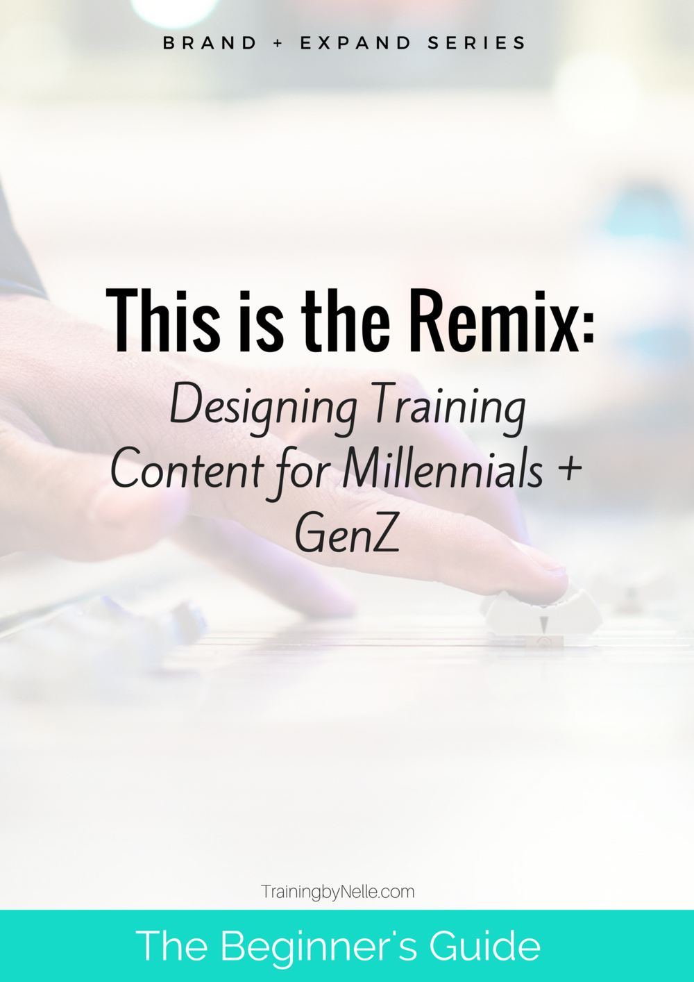 RemixContentMillennialsTrainingbyNelle