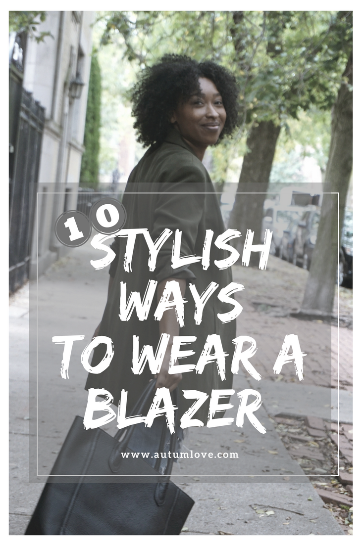 10 Stylish ways to wear a blazer