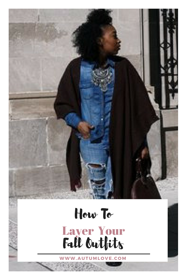 How To Layer Your Fall Outfits