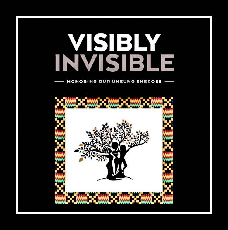 VISIBLY INVISIBLE | Honoring Our Unsung Sheroes | TOC Event in collaboration with RACC