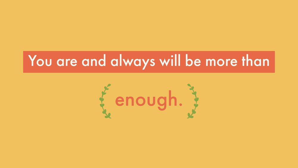 You are Enough 2018 Blog JPEG size.jpeg
