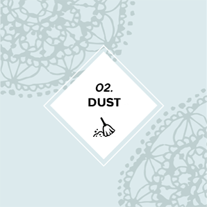 Dust holds our thought forms, so cleaning it leads to clarity. -