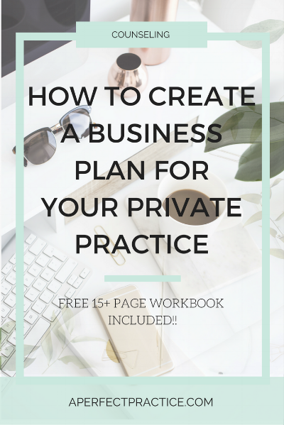 How To Create A Business Plan For Your Perfect Private Practice