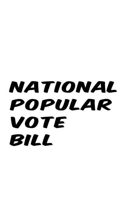 NATIONAL POPULAR VOTE BILL