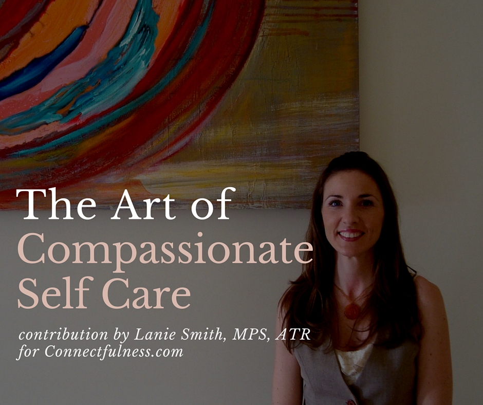 The art of compassionate self care