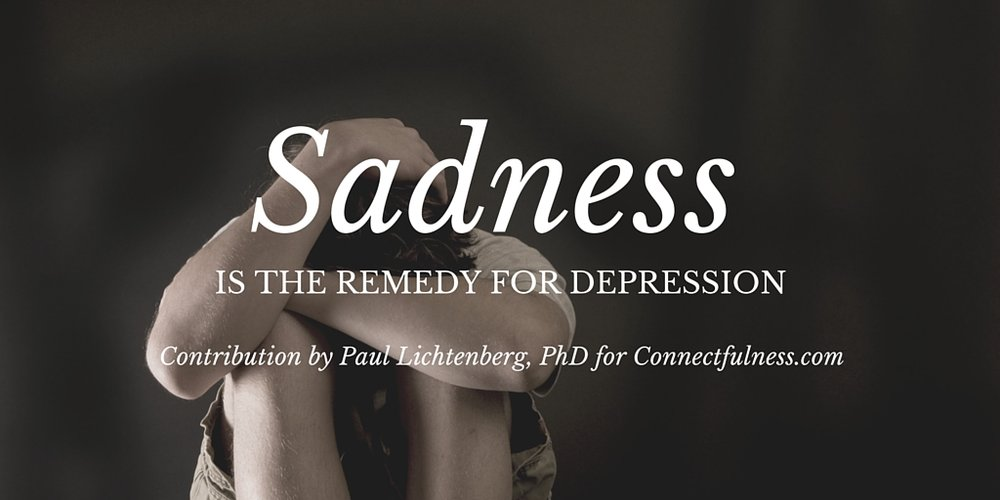 Sadness Is the Remedy for Depression