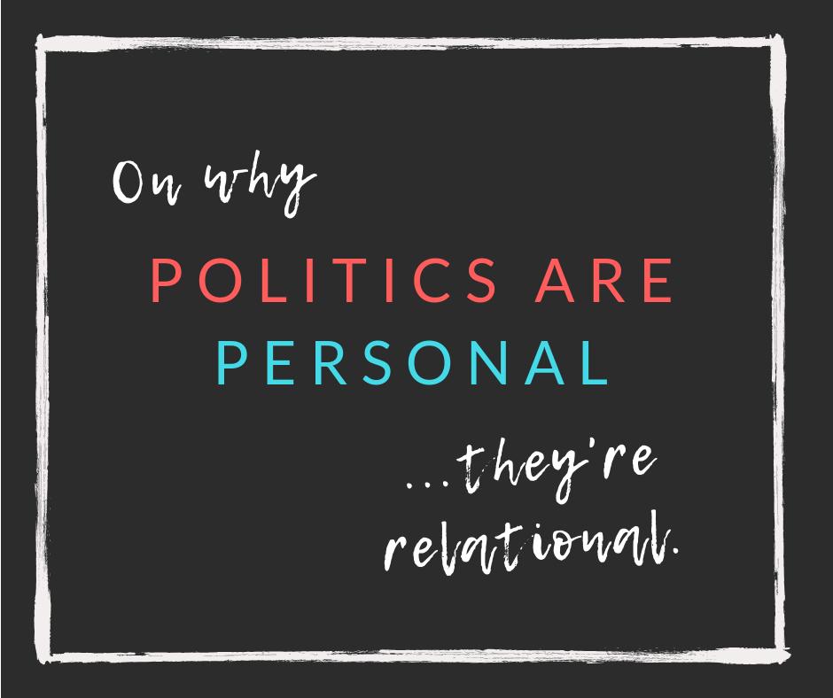 politics are personal
