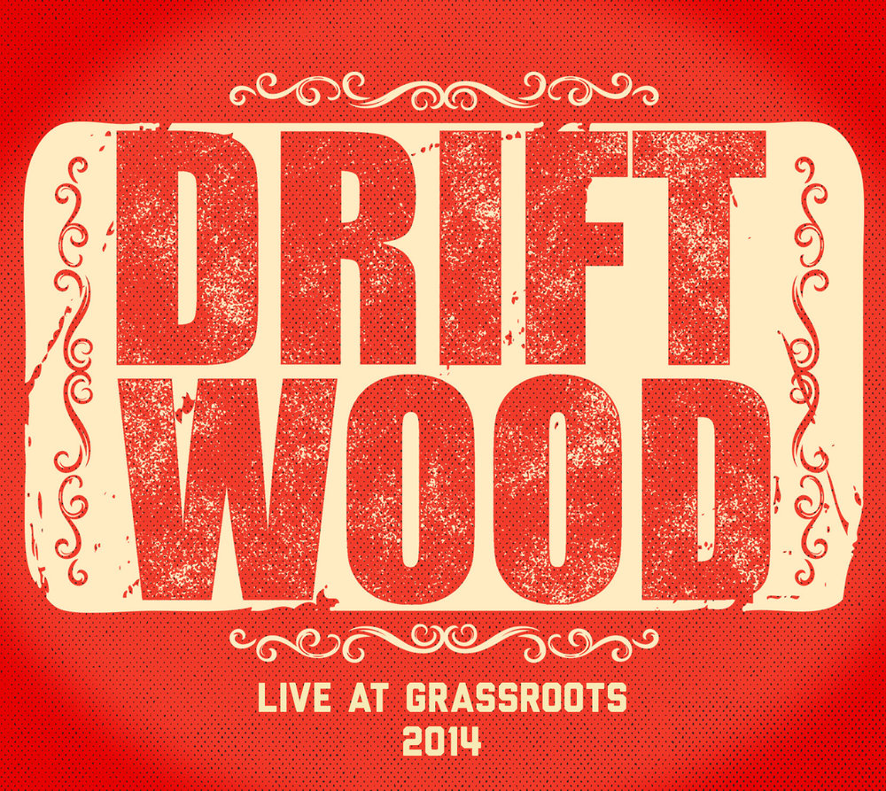 Driftwood-Live-at-Grassroots-2014-2 (1).jpeg