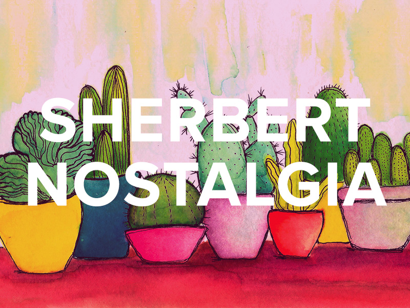 SHERBERT NOSTALGIA