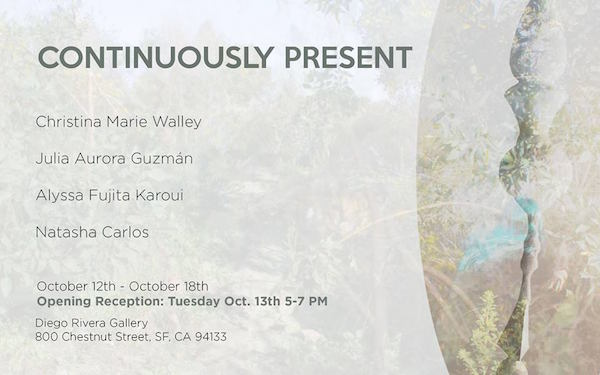 Continuously Present,Diego Rivera Gallery, San Francisco, CA, 2015
