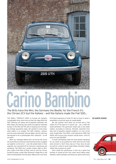 ISSUE 21 - APR/MAY 2015 - FIAT 500 The Brits have the Mini, the Germans the Beetle; for the French it's the Citroen 2CV but the Italians – well, the Italians made the Fiat 500...