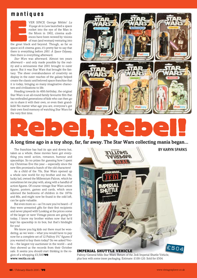 ISSUE 26 - FEB/MAR 2016 - STAR WARS A long time ago in a toy shop, far, far away. The Star Wars collecting mania began...