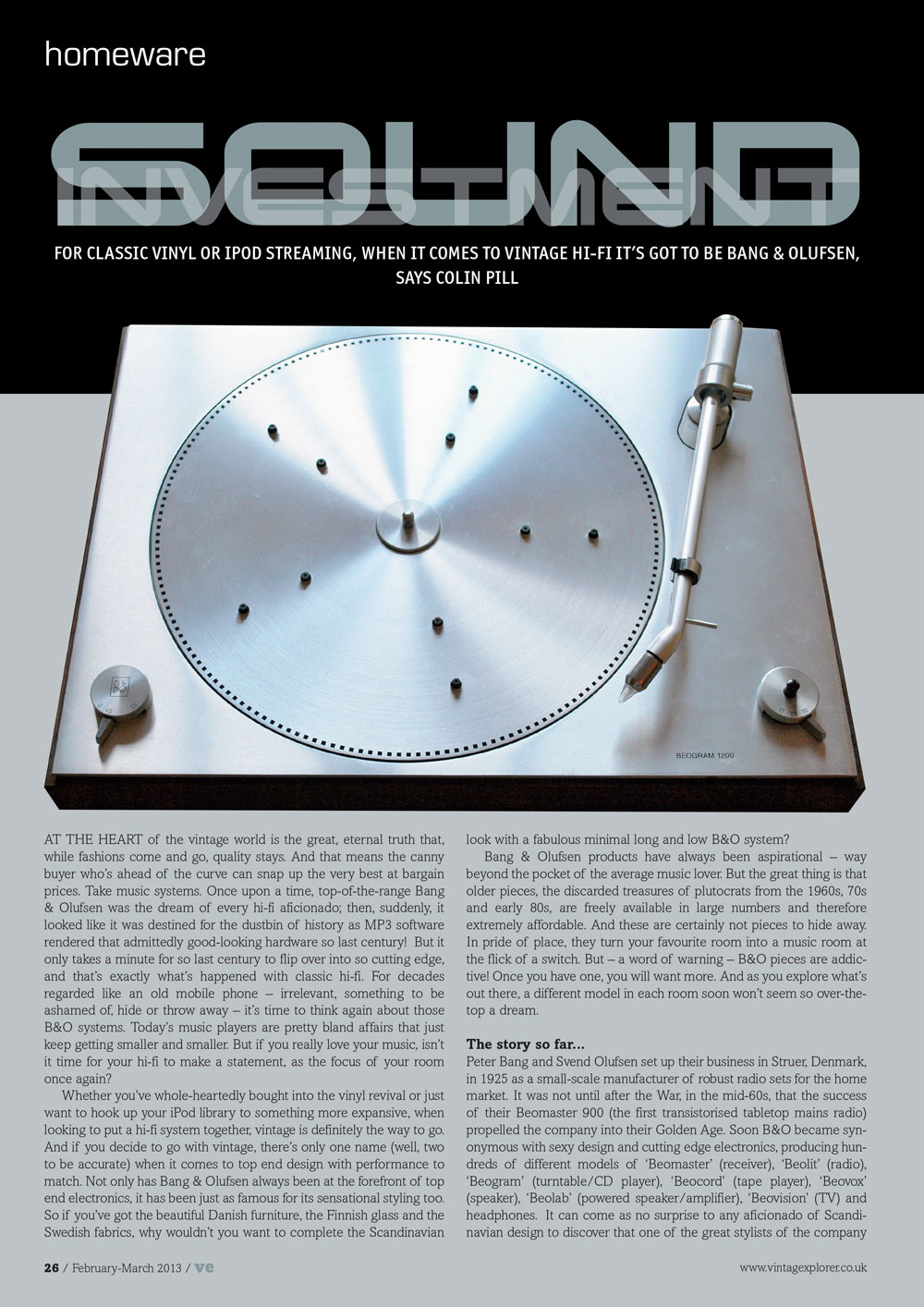 ISSUE 8 - FEB/MAR 2013 - SOUND INVESTMENT For classic vinyl or iPod streaming, when it comes to vintage Hi-Fi, it's got to be Bang & Olufsen says Colin Pill.