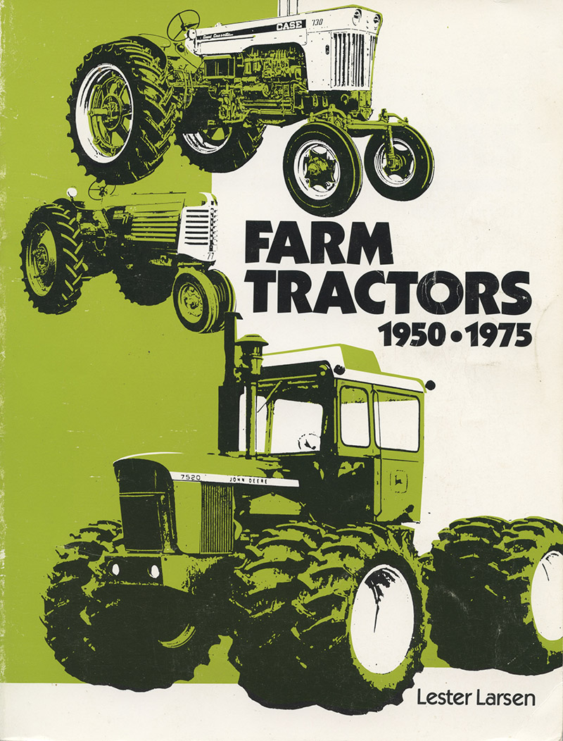 "This book by Lester Larsen was written, after more than five years of research, as a sequel to a an earlier book by R. B. Gray titled ""The Agricultural Tractor: 1855-1950."""