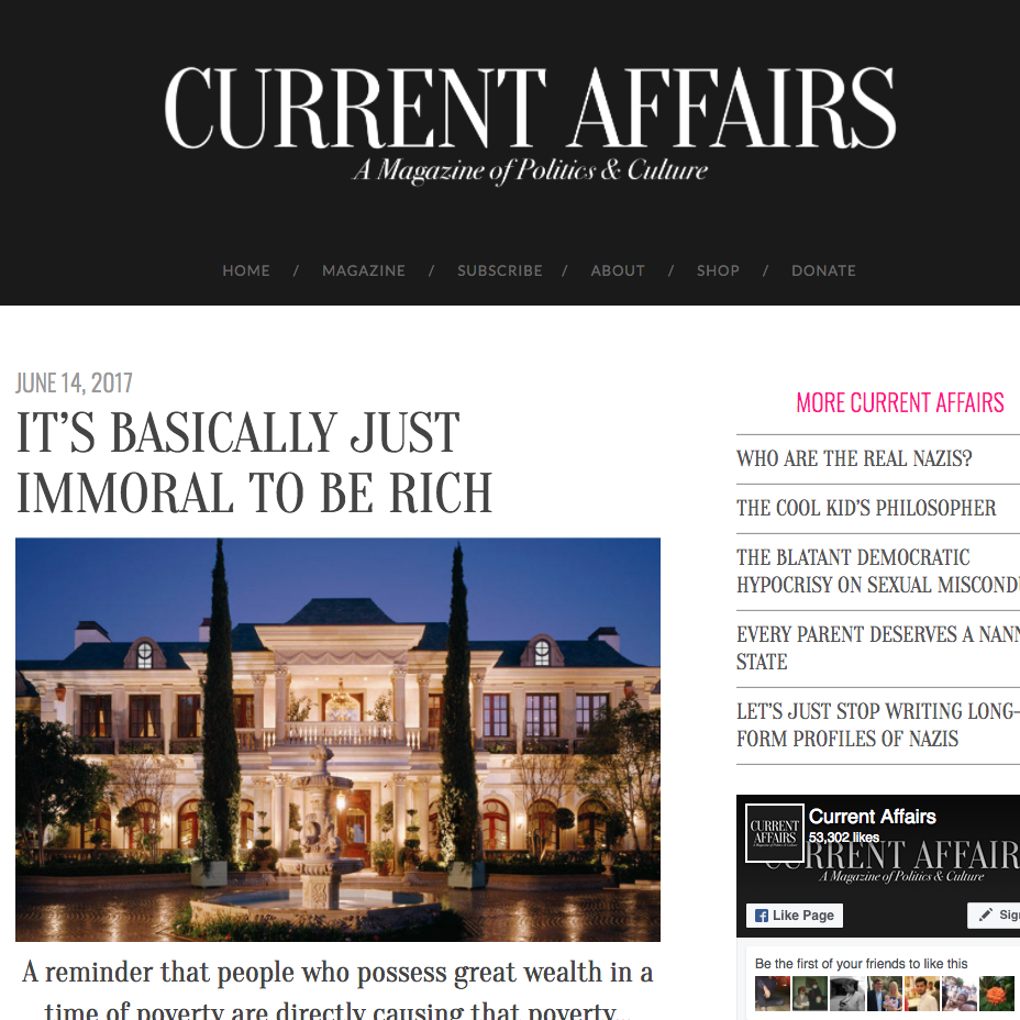 https://www.currentaffairs.org/2017/06/its-basically-just-immoral-to-be-rich