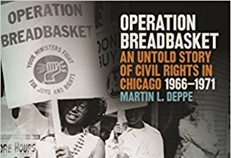 Operation Breadbasket: An Untold Story of Civil Rights in Chicago