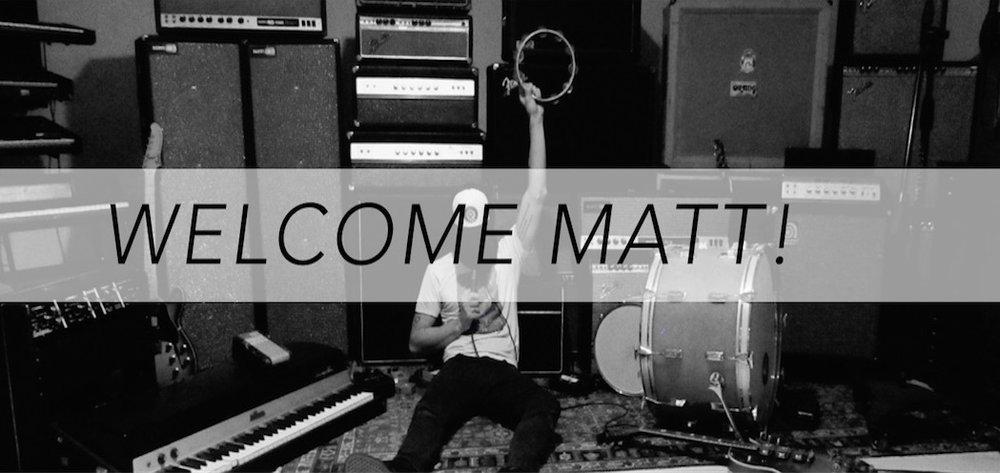 Welcome Matt! .jpg