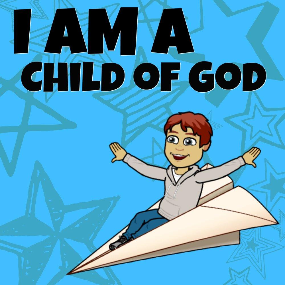 June 3 I am a child of God.jpg