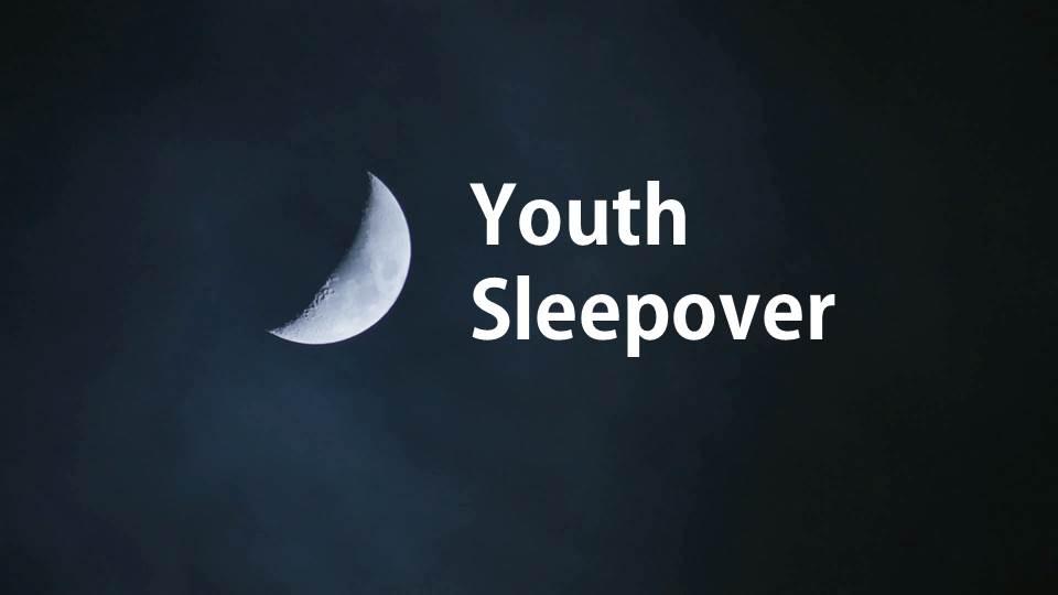 Youth Sleepover.jpg