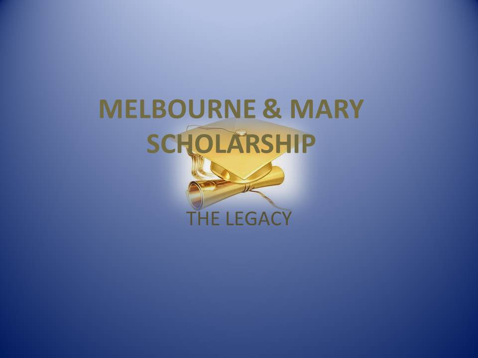 MELBOURNE & MARY SCHOLARSHIP.jpg