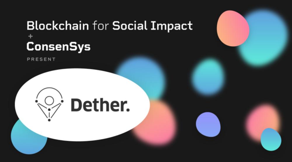 Blockchain for Social Impact + ConsenSys Present: Dether