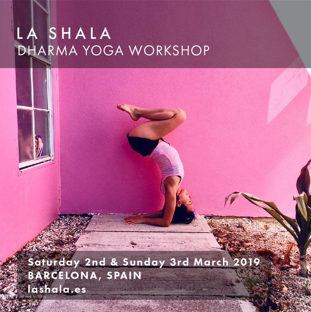 LA SHALA YOGA STUDIO BARCELONA, SPAIN Dharma Yoga Workshop   SATURDAY 2nd & SUNDAY 3rd MARCH 2019     lashala.es