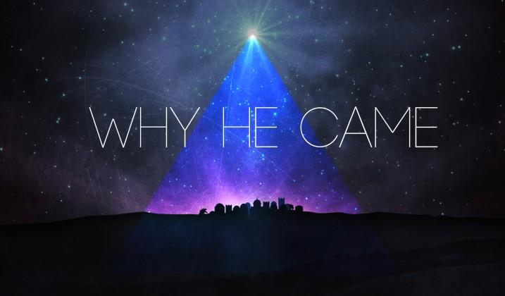 why he came.jpg
