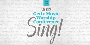 Getty Music Worship Conference ― Sing!