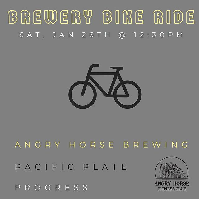 Join us for our 1st brewery bike ride! Saturday, Jan 26th we'll set out from @angryhorsebrewing at 12:30pm. Wes (@weskrahl ) will be leading a 26.2 mile ride up to @pacificplatebrewery , down to @progressbrewing and back to Angry Horse where we'll celebrate with $1 off pints. Grab some street tacos from @mamas_tacos_  too! Check out the link in our bio for full details. Send us a DM if you want to join. #ahbfitnessclub