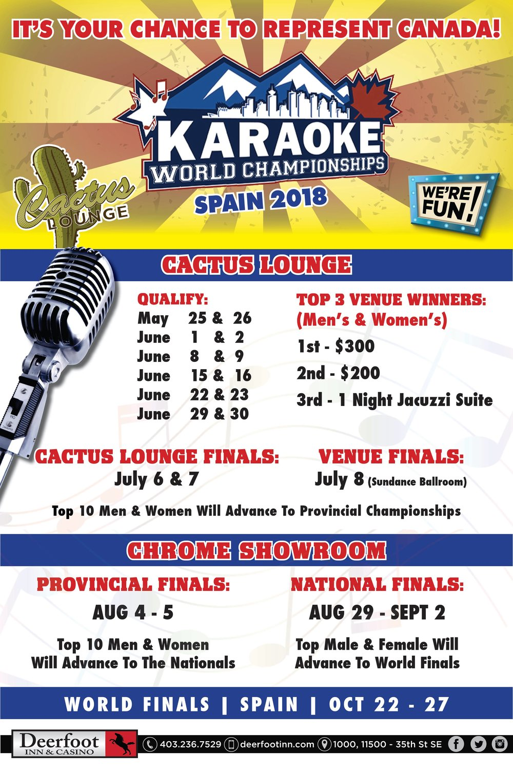 Deerfoot Inn & Casino - 1000, 11500 - 35th Street SE, Calgary, AlbertaTwelve nights to qualify - every Friday and Saturday from May 25th to June 30th!!Check-in between 8:00 and 9:15 pm - Karaoke (for non-competitors) starts at 9:00, and competition starts at 9:30 pm.For this Venue, attend at least 2 of the 12 qualifying nights and sing 1 song each night; however, you can attend as many as you would like. When qualifying nights are complete, the top scores from 2 separate songs will be used to calculate your standing and determine if you advance to the Venue Finals. The top 30 men and 30 women who will advance to the Venue Finals will be announced on Monday, July 2nd.If you qualify for the Venue Finals, you will sing 2 songs (different from those your qualified with). The first song will be on either Friday, July 6th or Saturday, July 7th, and everyone will sing their second song at the Venue Finale on Sunday, July 8th in the Sundance Ballroom.PROVINCIAL FINALS - will be held at Deerfoot Inn & Casino in the Chrome Showroom on August 4th & 5th. To book a room at the special rate reserved for competitors (and their friends and family), use promo code GKARPROV (booking July 20th onward).Hosted by: KISS Productions
