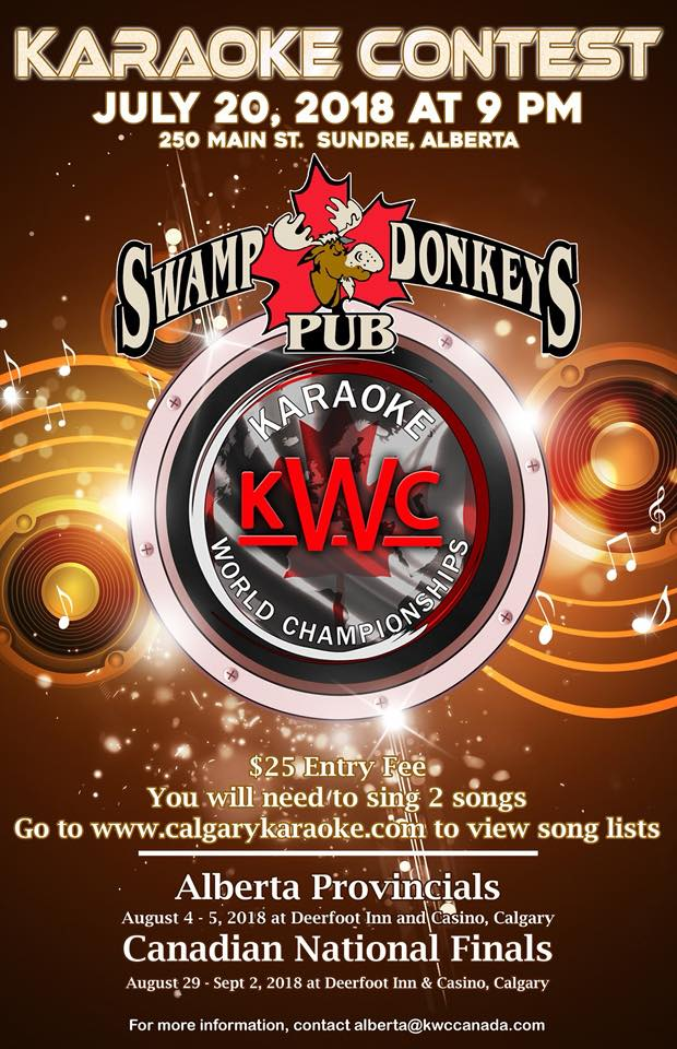 ONE NIGHT ONLY!! Swamp Donkey's Pub - 250 Main Street, Sundre, AlbertaHosted by KISS ProductionsRegister between 8:00 & 8:30 pmContest starts at 9:00 pmTop 2 men & 2 women are invited to attend the Provincial Finals on August 4th & 5th