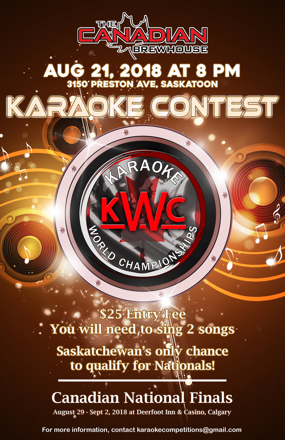 Canadian Brewhouse Saskatoon  - 3150 Preston Avenue, Saskatoon, SK  S7T 0V1ONE NIGHT ONLY!! Tuesday, August 21, 2018Register on-line - $25 feeSign-in between 7:00 & 7:45 pmCompetition begins at 8:00 pmEach competitor sings 2 songsTop TWO men and TWO women are invited to attend & compete at the Canadian National Finals at the Deerfoot Inn & Casino in Calgary, AB from August 29 - September 2, 2018National winners win their way  (accommodations & airfare) to compete at the World Finals in Finland in December 2018!!