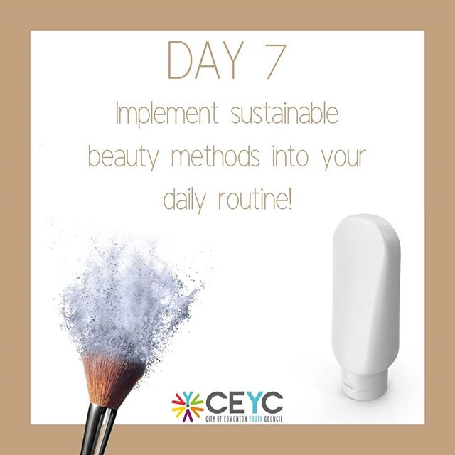 Day 7 is all about sustainable beauty.  There are a number of ways you can get involved in creating a more sustainable community. -go makeup free for a week -limit the amount of water you use to wash your face and take showers -use natural soaps and cleansers that don't add harmful chemicals to our water treatment system -instead of using bottled shampoos you can try out bar shampoos! You can find great alternatives at Lush or the Rocky mountain Soap Company