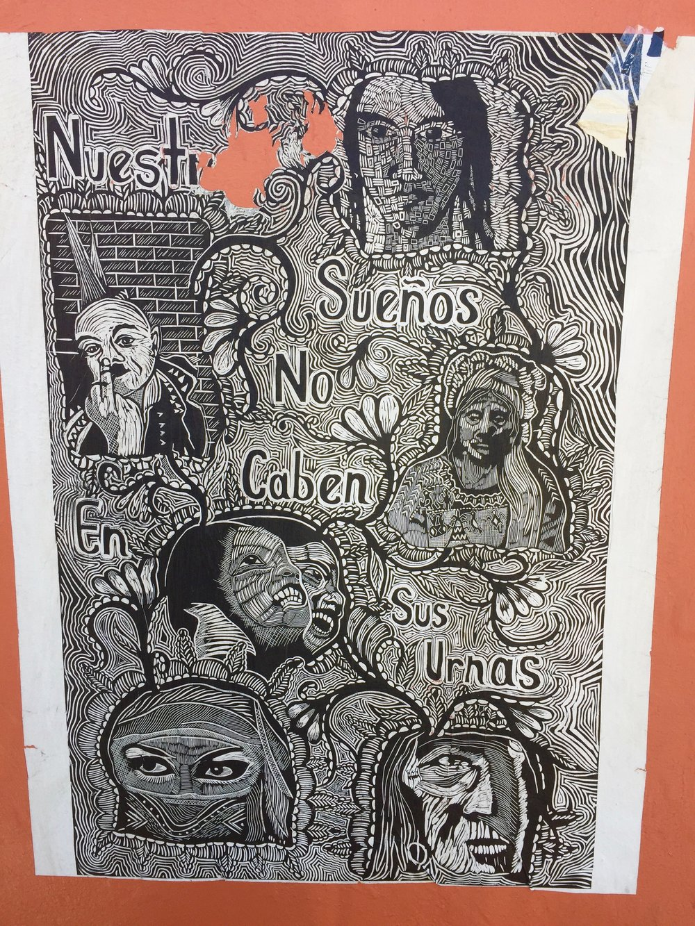 This poster from the streets of Oaxaca city says: Our dreams won't fit your urns. It refers to the 43 teachers kidnapped and murdered by Mexican police in 2014.
