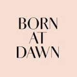 BORN AT DAWN  BORN AT DAWN LIFE: HOW TO CREATE A BEAUTIFUL HOME