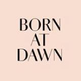 BORN AT DAWN  BORN AT DAWN LIFE: HOW TO CREATE A BEAUTIFUL HOME