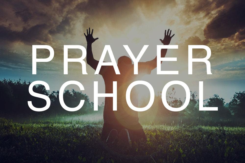 Prayer School @ 7:00pm