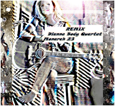 "listen     "" REMIX DIANNE BODY QUARTET MONARCH 23"""
