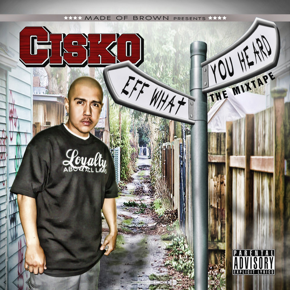 Cisko-Eff What You Heard