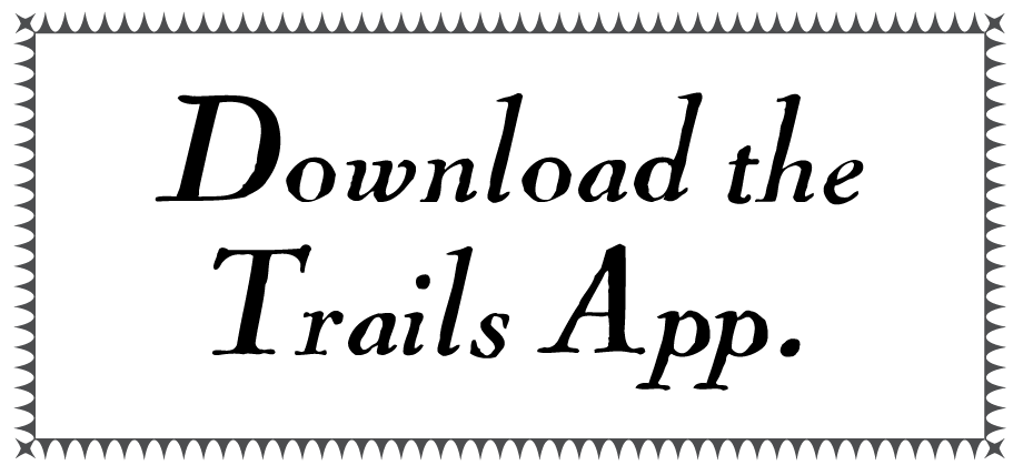 Download the free   Trails App   on your device and follow the app's instructions to create your map. When you've finished your trail, send your trails link to   contac    t@wayfindingstory.com