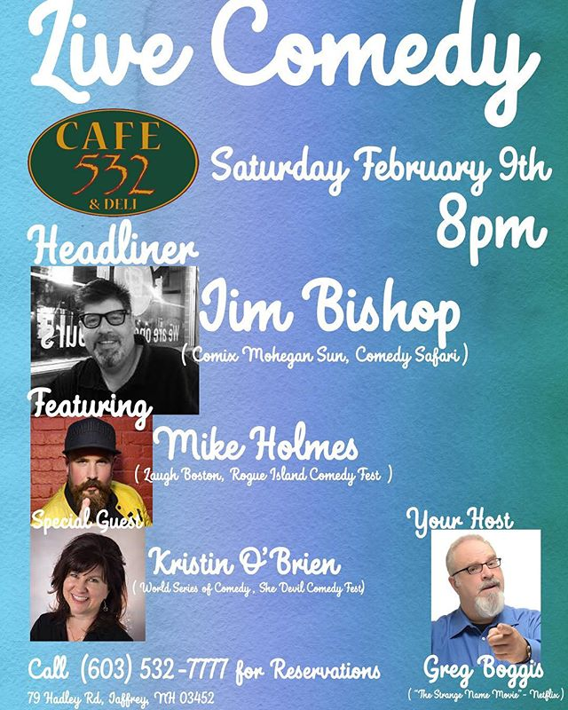 Comedy comes to Cafe 532 in Jaffrey, NH with Jim Bishop, Mike Holmes, Kristin O'Brien and Greg Boggis. #cafe532 #jaffreynh #comedy #boggiscomedy