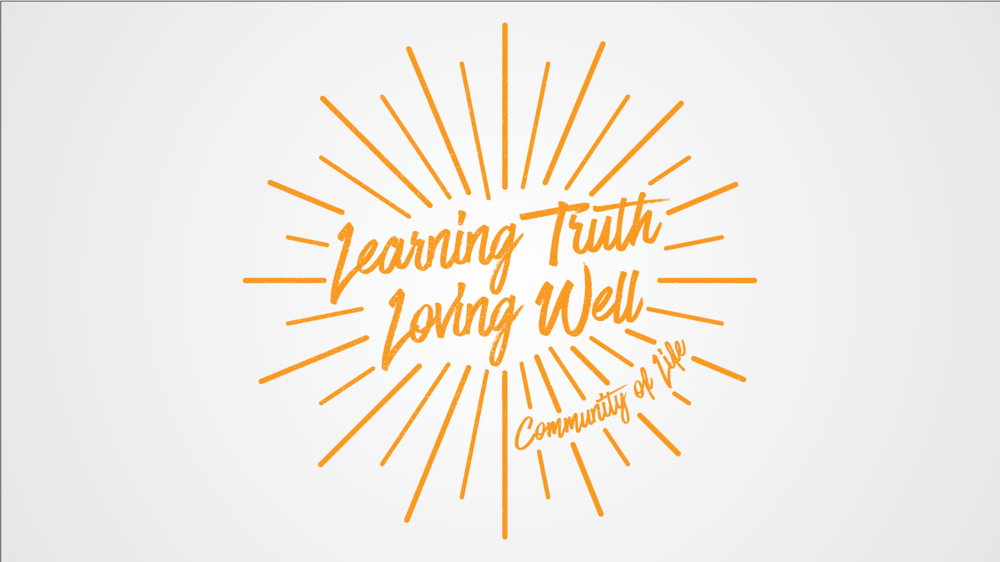Learning Truth. Loving Well.