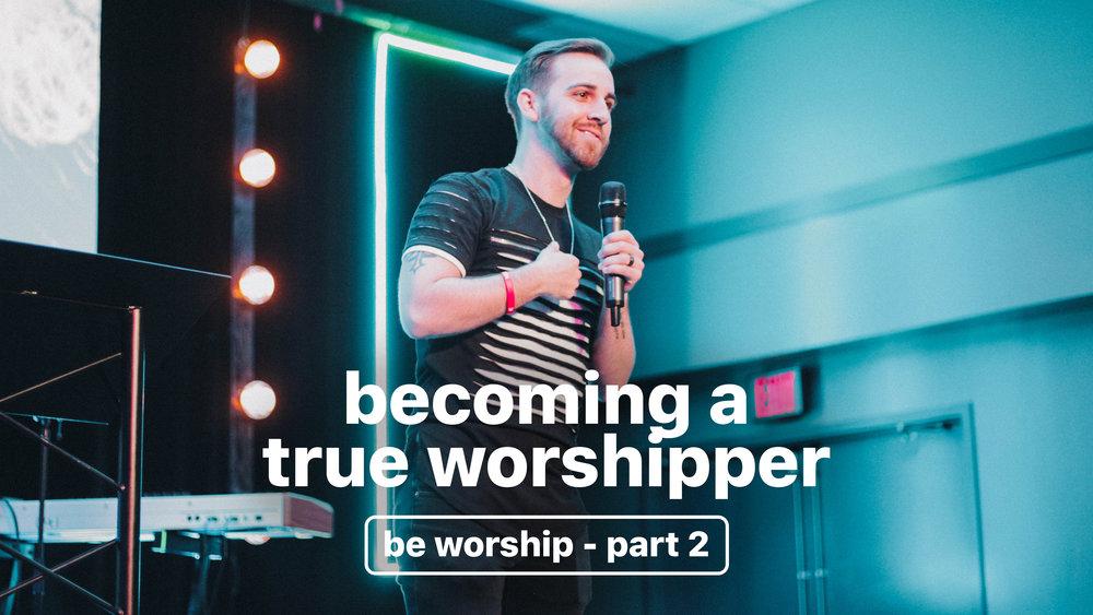 Be Worship Part 2.jpg
