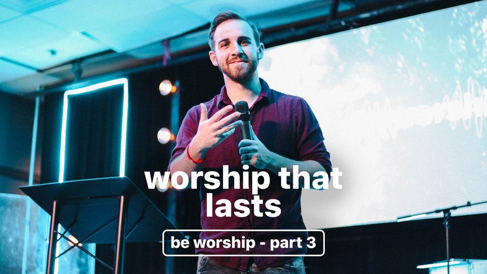 Worship That Lasts.jpg