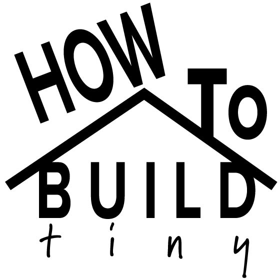 HOW TO BUILD TINY