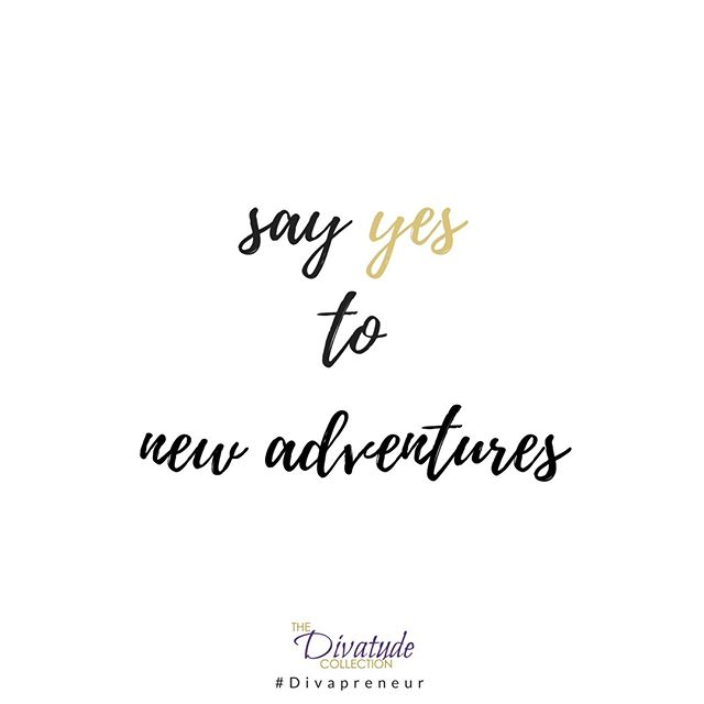What new adventures are waiting for you to accept them? . . #BeBold #Divapreneur #DivatudeCollection