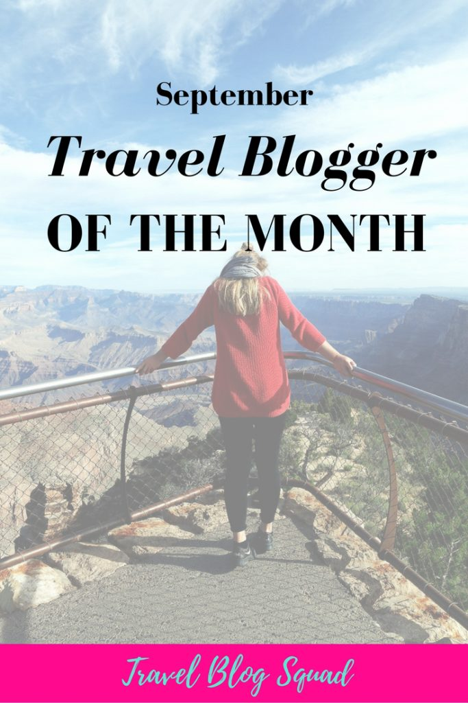 September Travel Blogger of the Month - Sarah from Blonde Moments. Click here to read her incredible story of travel!