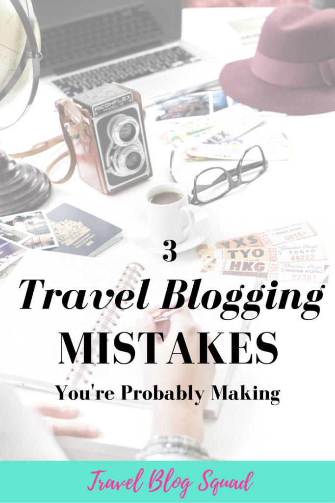 3 Travel Blogging Mistakes You're Probably Making (And I Did Too!). Learn what mistakes you might be making with your travel blog and how you can easily fix them to have a successful and profitable blog. Click here to read more and improve your travel blog now!