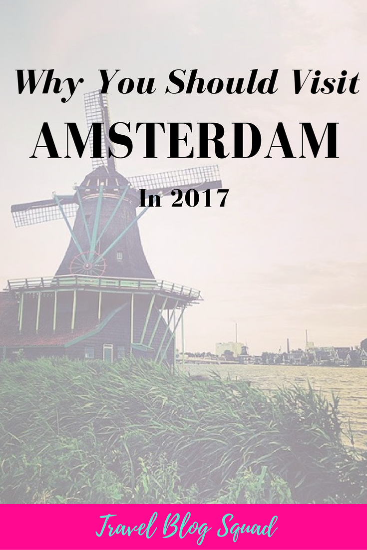 Why You Should Visit Amsterdam in 2017. Your definitive guide to everything that is going on in this great city in 2017 from hotel openings to art exhibitions. Click here to read more and start planning your trip to Amsterdam, Europe today!